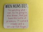 Picture of When Mums diet fridge magnet
